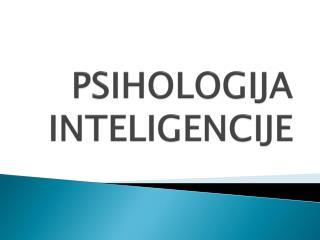 PSIHOLOGIJA INTELIGENCIJE