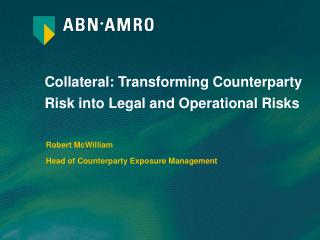 Collateral: Transforming Counterparty Risk into Legal and Operational Risks