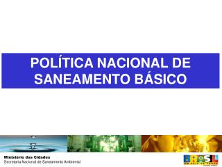 POL TICA NACIONAL DE SANEAMENTO B SICO