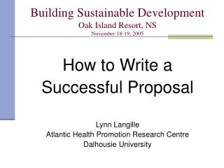 Building Sustainable Development Oak Island Resort, NS November 18-19, 2005