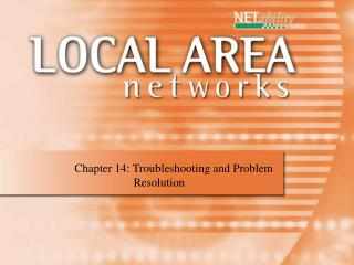 Chapter 14: Troubleshooting and Problem               Resolution