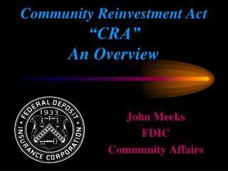 Community Reinvestment Act   CRA   An Overview