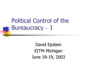 Political Control of the Bureaucracy   I
