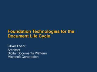 Foundation Technologies for the Document Life Cycle