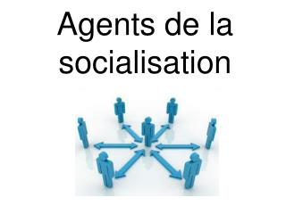 Agents de la socialisation