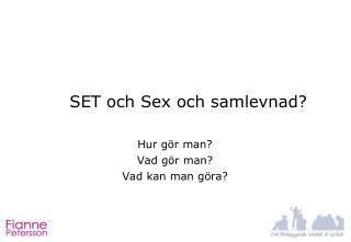 SET och Sex och samlevnad