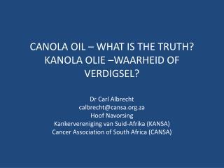 CANOLA OIL   WHAT IS THE TRUTH KANOLA OLIE  WAARHEID OF VERDIGSEL