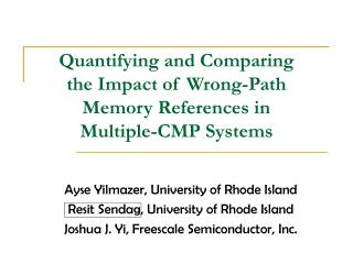 Quantifying and Comparing the Impact of Wrong-Path Memory References in Multiple-CMP Systems