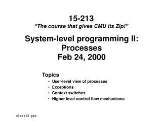 System-level programming II: Processes Feb 24, 2000
