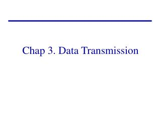 Chap 3. Data Transmission