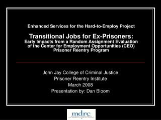 Enhanced Services for the Hard-to-Employ Project  Transitional Jobs for Ex-Prisoners: Early Impacts from a Random Assign
