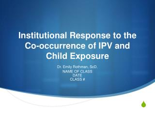 Institutional Response to the  Co-occurrence of IPV and Child Exposure