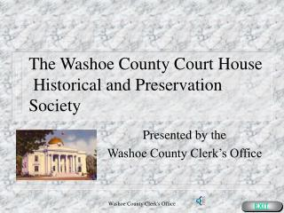 The Washoe County Court House  Historical and Preservation Society