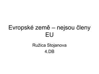 Evropsk  zeme   nejsou cleny EU