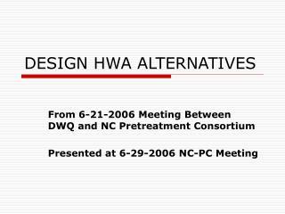 DESIGN HWA ALTERNATIVES