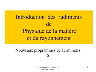Introduction  des  rudiments de  Physique de la mati re et du rayonnement