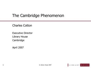 The Cambridge Phenomenon