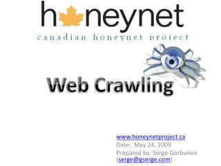Honeynetproject Date:  May 24, 2009 Prepared by: Serge Gorbunov sergegserge