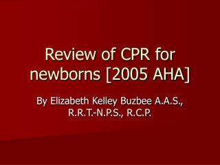 Review of CPR for newborns [2005 AHA]