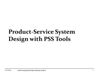 Product-Service System Design with PSS Tools