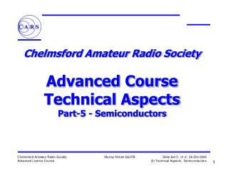 Chelmsford Amateur Radio Society   Advanced Course Technical Aspects Part-5 - Semiconductors