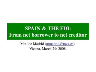 SPAIN  THE FDI: From net borrower to net creditor