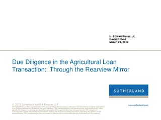 Due Diligence in the Agricultural Loan Transaction:  Through the Rearview Mirror