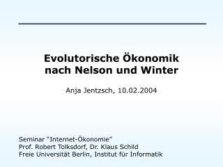 Evolutorische  konomik  nach Nelson und Winter   Anja Jentzsch, 10.02.2004