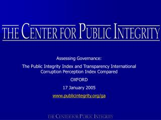 Assessing Governance:  The Public Integrity Index and Transparency International Corruption Perception Index Compared OX