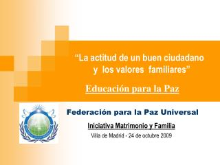 La actitud de un buen ciudadano                 y  los valores  familiares                                  Educaci n p