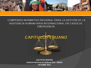 LUIS PITTA PEREYRA  Instituto Nacional de Defensa Civil - INDECI OCTUBRE 2011