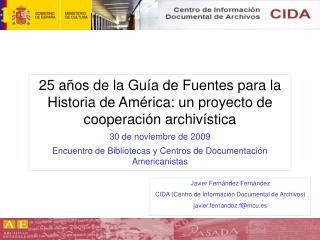 25 a os de la Gu a de Fuentes para la Historia de Am rica: un proyecto de cooperaci n archiv stica  30 de noviembre de 2