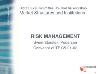 Cigre Study Committee C5- Brazilia workshop Market Structures and Institutions