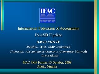 International Federation of Accountants  IAASB Update