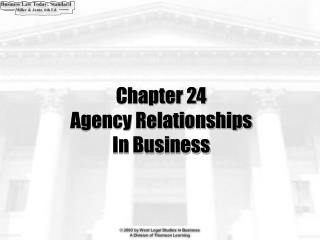 Chapter 24 Agency Relationships  In Business