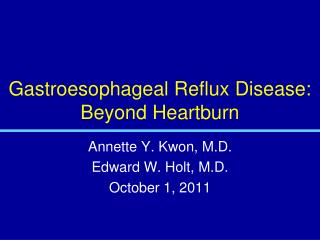 Gastroesophageal Reflux Disease: Beyond Heartburn