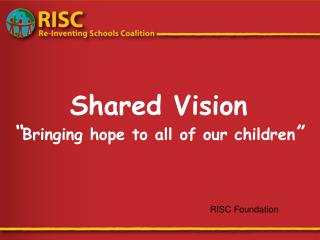 Shared Vision  Bringing hope to all of our children