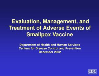 Evaluation, Management, and Treatment of Adverse Events of Smallpox Vaccine