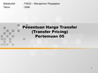 Penentuan Harga Transfer Transfer Pricing Pertemuan 05
