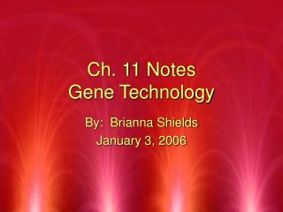 Ch. 11 Notes Gene Technology