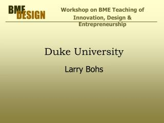 Duke University  Larry Bohs