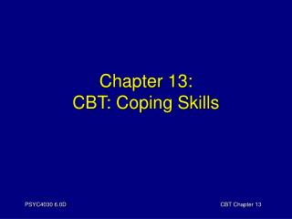 Chapter 13: CBT: Coping Skills
