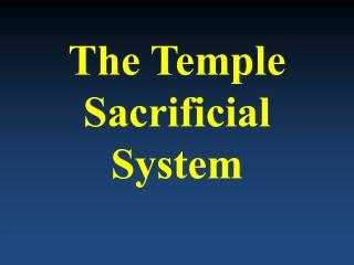 Temple Sacrificial System Study