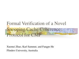 Formal Verification of a Novel Snooping Cache Coherence Protocol for CMP