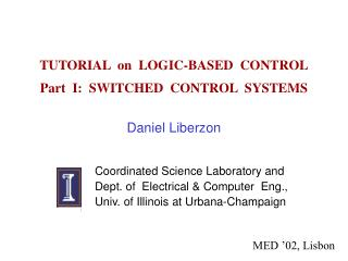 TUTORIAL  on  LOGIC-BASED  CONTROL Part  I:  SWITCHED  CONTROL  SYSTEMS