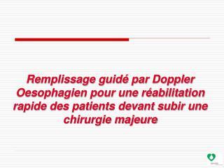 Remplissage guid  par Doppler Oesophagien pour une r abilitation rapide des patients devant subir une chirurgie majeure