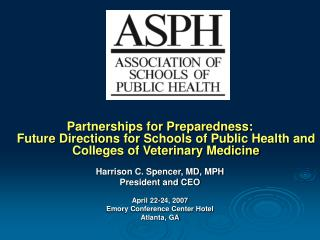 Partnerships for Preparedness:  Future Directions for Schools of Public Health and  Colleges of Veterinary Medicine   Ha