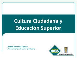 Cultura Ciudadana y Educaci n Superior