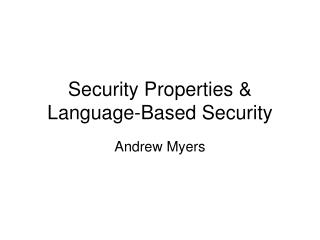 Security Properties  Language-Based Security