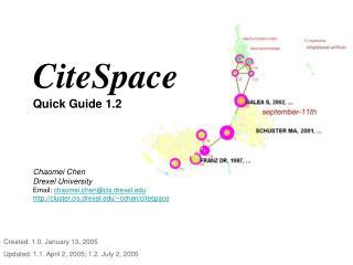 CiteSpace  Quick Guide 1.2     Chaomei Chen Drexel University Email: chaomei.chencis.drexel cluster.cis.drexel
